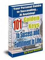 101 GOLDEN KEYS TO SUCCESS AND FULFILLMENT IN LIFE / money making business eBook+ resell rights