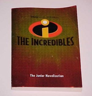 Disney Presents a Pixar Film: The Incredibles (The Junior Novelization)