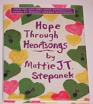 Hope Through Heartsongs by Matthew Joseph Thaddeus Stepanek, Mattie J. T. Stepanek (2002, Hardcover)