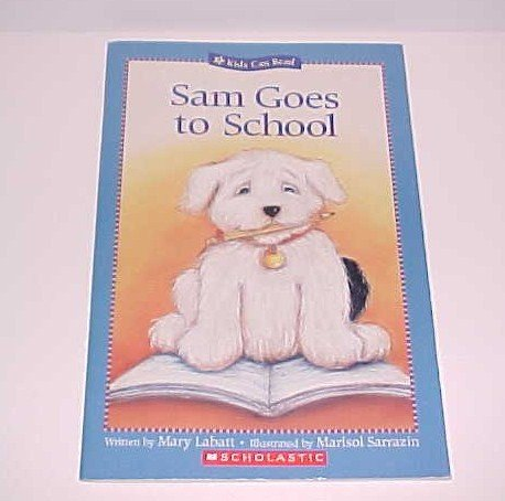 Sam Goes to School by Mary Labatt (2004, Paperback, Scholastic Inc)