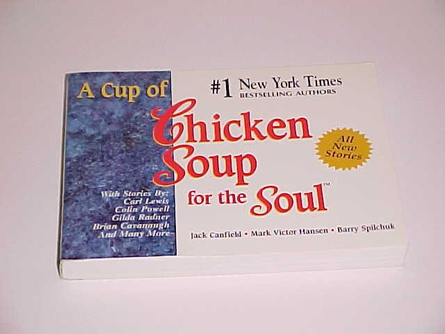 A Cup of Chicken Soup for the Soul by Barry Spilchuk, Jack Canfield, Mark V Hansen (1996, Paperback)
