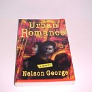 Urban Romance: A Novel of New York in the '80s by Nelson George (1994, Paperback)