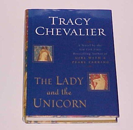 (SOLD in lot) The Lady and the Unicorn by Tracy Chevalier (2004, Hardcover)