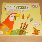 Do You Know Colors? by J.P. Miller and Katherine Howard (1978, Paperback)