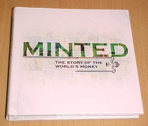 Minted : The Story of the World's Money by Johnny Acton (2007, Hardcover)