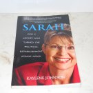 Sarah: How a Hockey Mom Turned the Political Establishment Upside Down,Kaylene J