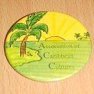 Association of Caribbean Cultures Button Pin Badge