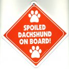 """Spoiled Dachshund on Board!"" Sign"