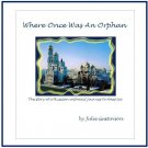 Where Once Was An Orphan - print edition -- Non-fiction by Julie Gustavson