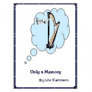 Only a Memory -- harp music by Julie Gustavson