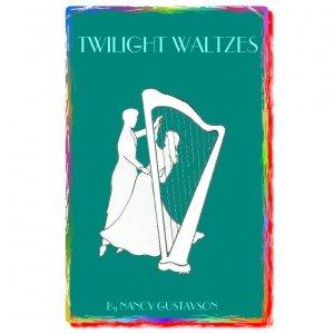 Twilight Waltzes -- harp music by Nancy Gustavson