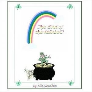 End of the Rainbow --  print edition --- fantasy by J. Gustavson