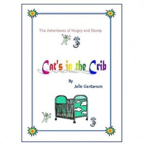 Cat's in the Crib - print edition -- children's fiction by Julie Gustavson