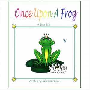 Once Upon A Frog - print edition -- children's fantasy by Julie Gustavson