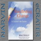 Manifesting Change: It Couldn't Be Easier [Hardcover] by Mike Dooley