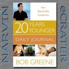 20 Years Younger Daily Journal: Your Day-by-Day Companion [Spiral-Bound] by Bob Greene