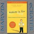 Heaven Is for Real: A Little Boy's Astounding Story of His Trip to Heaven and Back by Todd Burpo