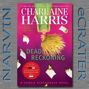Dead Reckoning (Sookie Stackhouse, Book 11) [Hardcover] by Charlaine Harris