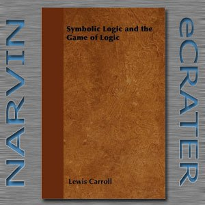 Symbolic Logic and the Game of Logic [Paperback] by Lewis Carroll