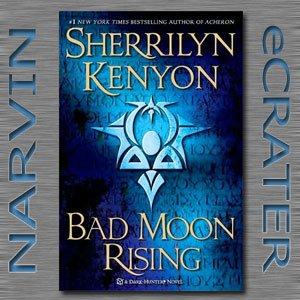 Bad Moon Rising: A Dark-Hunter Novel [Hardcover] by Sherrilyn Kenyon