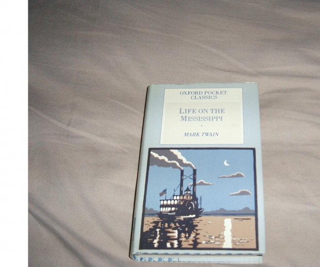 Life On The Mississippi by Mark Twain with an introduction by Harold Beaver