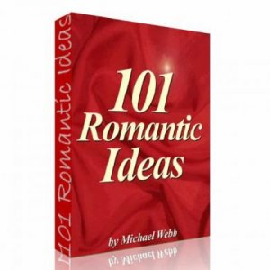 101 Great ROMANTIC IDEA For Lovers