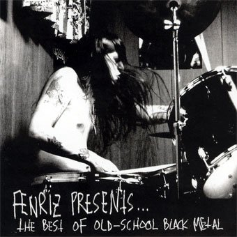 FENRIZ PRESENTS...the best of old school black metal CD 2004 BLACK METAL