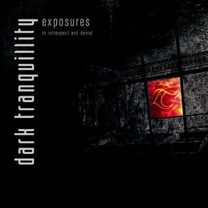 DARK TRANQUILITY exposures - in retrospect and denial 2CD 2004 MELODIC DEATH METAL