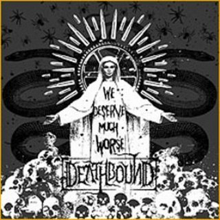 DEATHBOUND we deserve much worse CD 2007 DEATH GRINDCORE