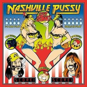 NASHVILLE PUSSY get some! CD 2005 ROCK