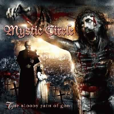 MYSTIC CIRCLE the bloody path of christ CD 2006 DEATH METAL
