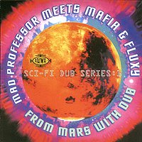MAD PROFESSOR MEETS MAFIA & FLUXY from mars with dub CD 2005 DUB