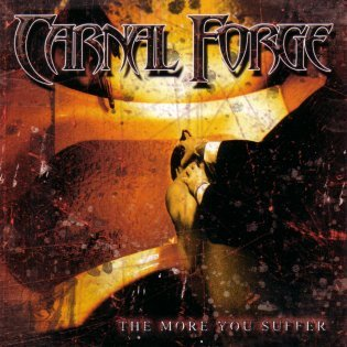 CARNAL FORGE the more you suffer CD 2003 DEATH METAL