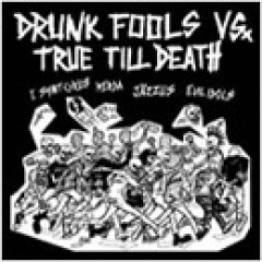 DRUNK FOOLS VS TRUE TILL DEATH drunk fools vs true till death 4 WAY CD ? HARDCORE