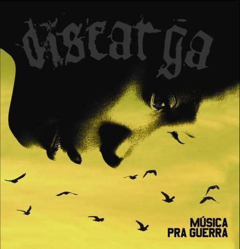 DISCARGA musica pra guerra CD 2008 HARDCORE GRIND