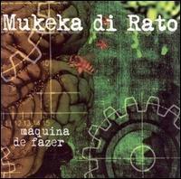 MUKEKA DI RATO máquina de fazer CD 2005 HARDCORE