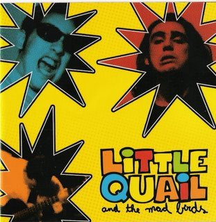 LITTLE QUAIL AND THE MAD BIRDS little quail and the mad birds CD 199? ROCK