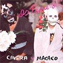CAVERA Y MACACO cavera y macaco CD 200? HARDCORE