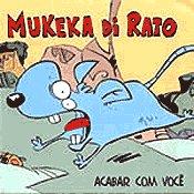 MUKEKA DI RATO acabar com você CD 2006 HARDCORE