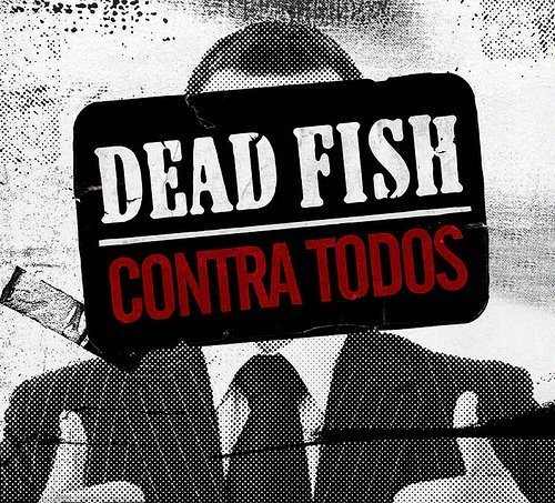 DEAD FISH contra todos DIGIPACK CD 2009 HARDCORE