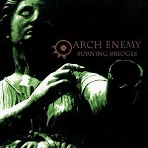 ARCH ENEMY burning bridges 1999 THRASH METAL