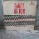 CONJUNTO DE SAMBA DE BALANCO Samba Do Bom LP 196? BRAZIL JAZZ BOSSA NOVA