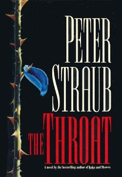 The Throat by Peter Straub... Hardcover Edition... FIRST PRINTING 1993