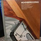 Weatherproofing by Time Life Books Hardcover Edition 1977
