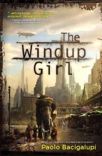 Windup Girl by Paolo Bacigalupi