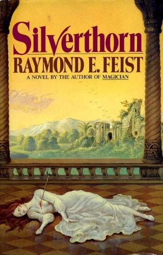 Silverthorn (Riftwar Saga, Book 3) by Raymond E. Feist