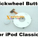 Clickwheel Click Wheel Flex Central Button Key for iPod 6th Gen Classic 80GB 120GB 160GB White