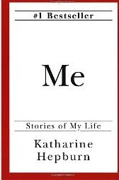 Me - Stories of My Life by Katherine Hepburn
