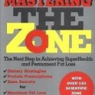 Mastering the Zone: The Next Step in Achieving SuperHealth and Permanent Fat Loss [Hardcover]
