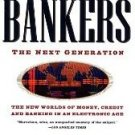 The Bankers: The Next Generation The New Worlds Money Credit Banking Electronic Age  [Hardcover]